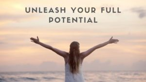 Unleash Your Full Potential